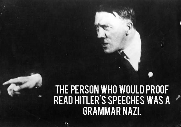 """Kuva 8. Suosittu lausahdus tiukkaa kielioppikuria vaativasta """"kielinatsista"""" siirrettynä alkuperäiseen Hitleriä esittävään kuvaan. Tekijä ja alkuperäinen ilmestymisvuosi tuntematon. Lähde: memecenter.com."""