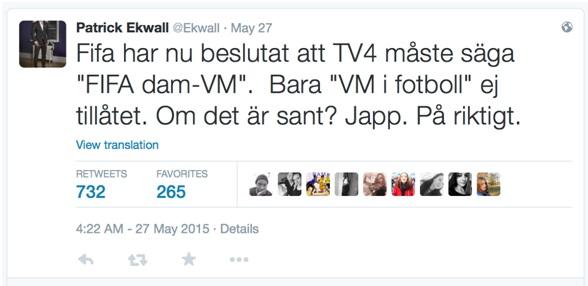 Kuva 1. Ruotsin TV4:n urheilutoimittaja Patrick Ekwall kommentoi twiitissään (27.5.2015) FIFA:n määräystä nimittää arvoturnausta naisten jalkapallon maailmanmestaruuskilpailuiksi.